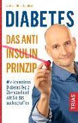 Cover-Bild zu Diabetes - Das Anti-Insulin-Prinzip von Limpinsel, Rainer