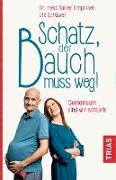 Cover-Bild zu Schatz, der Bauch muss weg (eBook) von Limpinsel, Rainer