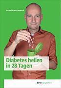 Cover-Bild zu Diabetes heilen in 28 Tagen von Limpinsel, Rainer