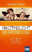 Cover-Bild zu Nikotinsucht - die große Lüge von Winter, Andreas