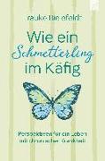 Cover-Bild zu Wie ein Schmetterling im Käfig von Bielefeldt, Frauke
