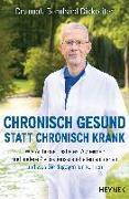 Cover-Bild zu Chronisch gesund statt chronisch krank von Dickreiter, Bernhard