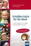 Cover-Bild zu Schüßler-Salze für Ihr Kind - Sanfte Heilung für 0- bis 14-jährige von Gräfin Wolffskeel von Reichenberg, Angelika