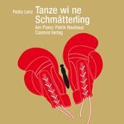 Cover-Bild zu Tanze wi ne Schmätterling von Lenz, Pedro