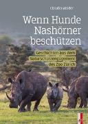 Cover-Bild zu Wenn Hunde Nashörner beschützen von Walder, Claudia