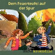 Cover-Bild zu Die Hafenkrokodile - Dem Feuerteufel auf der Spur (Audio Download) von Scheffler, Ursel