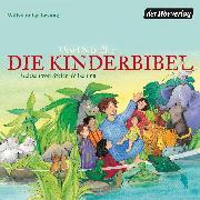 Cover-Bild zu Die Kinderbibel (Audio Download) von Scheffler, Ursel