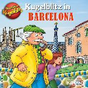 Cover-Bild zu Kommissar Kugelblitz - Kugelblitz in Barcelona (Audio Download) von Scheffler, Ursel