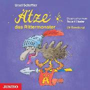 Cover-Bild zu Ätze, das Rittermonster (Audio Download) von Scheffler, Ursel