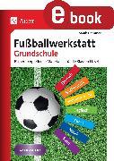Cover-Bild zu Fußballwerkstatt Grundschule (eBook) von Gemmer, Sarah