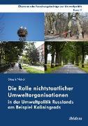 Cover-Bild zu Die Rolle nichtstaatlicher Umweltorganisationen in der Umweltpolitik Russlands am Beispiel Kaliningrads (eBook) von Nickel, Shogik