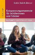 Cover-Bild zu Entspannungsmomente für Schülerinnen und Schüler (eBook) von Baisch-Zimmer, Saskia