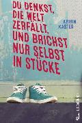Cover-Bild zu Du denkst, die Welt zerfällt, und brichst nur selbst in Stücke (eBook) von Kaster, Armin