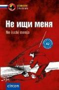 Cover-Bild zu Ne ischi menja - Russisch A2 von Busek, D. M.