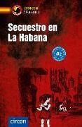 Cover-Bild zu Secuestro en La Habana. Spanisch B2 von Martín, Mario