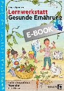 Cover-Bild zu Lernwerkstatt Gesunde Ernährung (eBook) von Oppolzer, Ursula