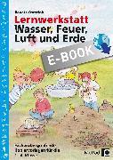 Cover-Bild zu Lernwerkstatt: Wasser, Feuer, Luft und Erde (eBook) von Osterloh, Renate