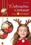 Cover-Bild zu Die Weihnachts-Werkstatt für das 1. Schuljahr von Hanneforth, Alexandra