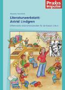 Cover-Bild zu Praxis Impulse / Literaturwerkstatt: Astrid Lindgren von Hanneforth, Alexandra