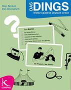 Cover-Bild zu Das Dings. Weiter spielend Deutsch lernen von Hanneforth, Dirk