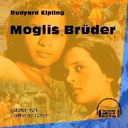 Cover-Bild zu Moglis Brüder - Das Dschungelbuch, (Ungekürzt) (Audio Download) von Kipling, Rudyard