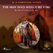 Cover-Bild zu B. J. Harrison Reads The Man Who Would Be King (Audio Download) von Kipling, Rudyard