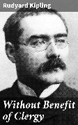 Cover-Bild zu Without Benefit of Clergy (eBook) von Kipling, Rudyard