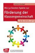 Cover-Bild zu Die 50 besten Spiele zur Förderung der Klassengemeinschaft. Für 8- bis 12-Jährige von Stockert, Norbert