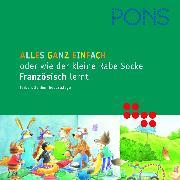 Cover-Bild zu PONS Alles ganz einfach oder wie der kleine Rabe Socke Französisch lernt (Audio Download) von Proctor, Astrid