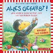 Cover-Bild zu Alles gefärbt!, Alles wächst! Alles verwünscht! (Audio Download) von Rudolph, Annet