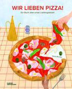 Cover-Bild zu Wir lieben Pizza! von Beretta, Elenia