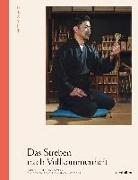 Cover-Bild zu Das Streben nach Vollkommenheit von Wong, Irwin (Hrsg.)