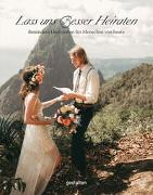 Cover-Bild zu Lass uns Besser Heiraten von gestalten (Hrsg.)