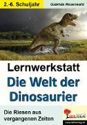 Cover-Bild zu Lernwerkstatt Die Welt der Dinosaurier von Rosenwald, Gabriela