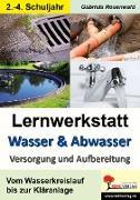 Cover-Bild zu Lernwerkstatt Wasser & Abwasser - Versorgung und Aufbereitung von Rosenwald, Gabriela