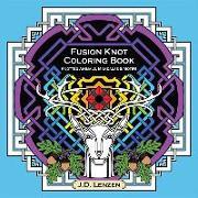 Cover-Bild zu Fusion Knot Coloring Book: Knotted Animals, Mandalas & Motifs von Lenzen, J. D.