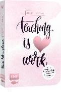 Cover-Bild zu Mein Lehrerplaner und Bullet Journal - Teaching is HEART work von Edition Michael Fischer (Hrsg.)