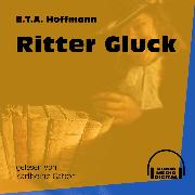 Cover-Bild zu Ritter Gluck (Ungekürzt) (Audio Download) von Hoffmann, E.T.A.