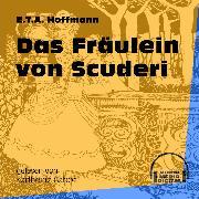 Cover-Bild zu Das Fräulein von Scuderi (Ungekürzt) (Audio Download) von Hoffmann, E.T.A.