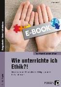 Cover-Bild zu Wie unterrichte ich Ethik?! (eBook) von Röser, Winfried