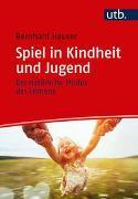 Cover-Bild zu Spiel in Kindheit und Jugend von Hauser, Bernhard
