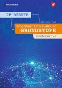 Cover-Bild zu IT-Berufe. Arbeitsbuch Lernsituationen Grundstufe Lernfelder 1-5 von Patett, Ingo