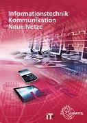 Cover-Bild zu Informationstechnik, Kommunikation, Neue Netze von Duhr, Christian