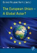 Cover-Bild zu The European Union - A Global Actor? (eBook) von Gareis, Sven Bernhard (Hrsg.)