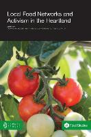 Cover-Bild zu Local Food Networks and Activism in the Heartland von Sadler, Thomas R. (Hrsg.)