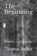Cover-Bild zu The Beginning: Poems and Essays von Sadler, Thomas