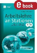 Cover-Bild zu Arbeitslehre an Stationen Klasse 7-9 (eBook) von Wertenbroch, Wolfgang