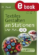 Cover-Bild zu Textiles Gestalten an Stationen Klasse 5-6 (eBook) von Henning, Christian