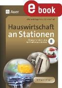 Cover-Bild zu Hauswirtschaft an Stationen Klasse 8 (eBook) von Engelhardt, Michaela