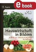 Cover-Bild zu Hauswirtschaft in Bildern - Kräuter und Gemüse (eBook) von Troll, Christa